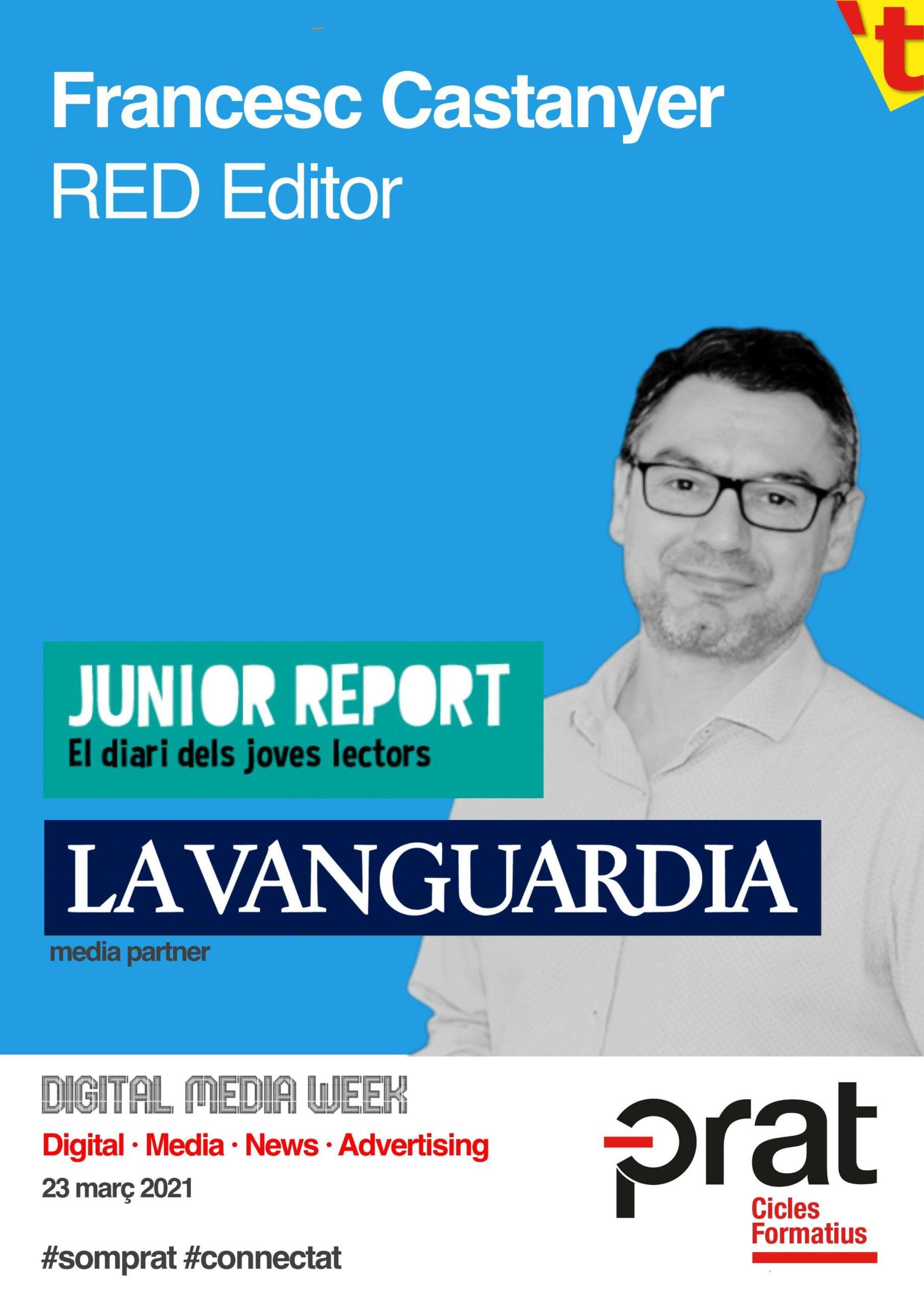 Digital Media Week: Junior Report i La Vanguardia - Cicle Formatiu de Grau Superior de Màrqueting i Publicitat a Prat Educació